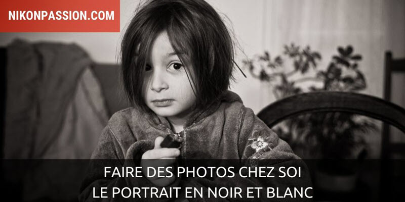 Taking pictures at home: the black and white portrait