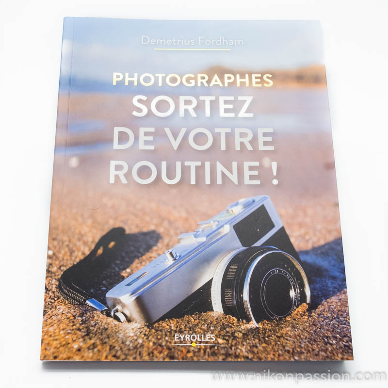 Photographers, get out of your routine