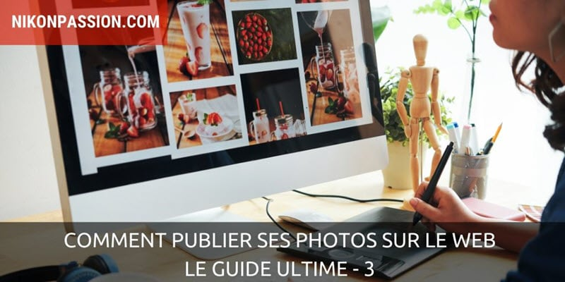 How to publish your photos on the web, the ultimate guide